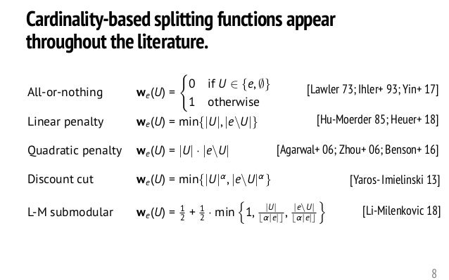 Cardinality-based splitting functions appear throughout the literature. 8 [Lawler 73; Ihler+ 93; Yin+ 17] [Hu-Moerder 85; ...