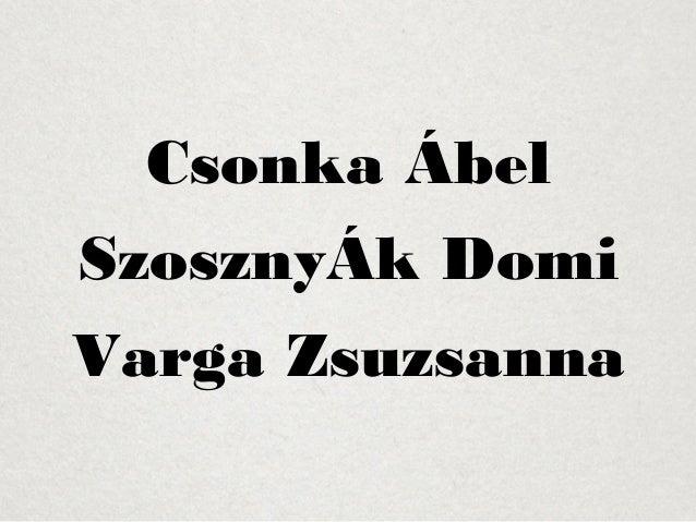 Csonka Ábel  SzosznyÁk Domi  Varga Zsuzsanna