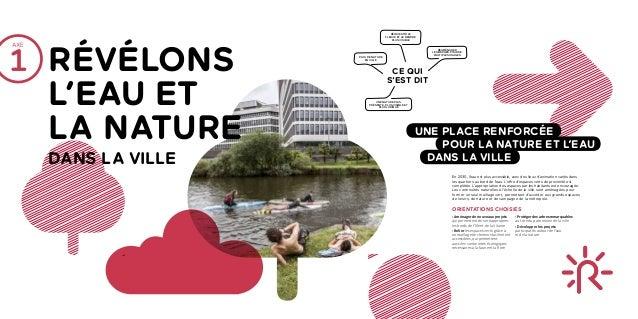 • Aménager de nouveaux projets qui permettent de se réapproprier les bords de l'Ille et de la Vilaine • Relier les espaces...
