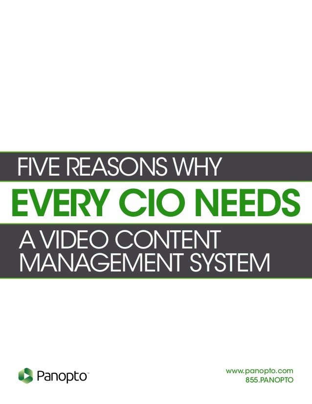 TM www.panopto.com 855.PANOPTO AVIDEO CONTENT MANAGEMENT System EVERY CIO NEEDS five REASONSWHY