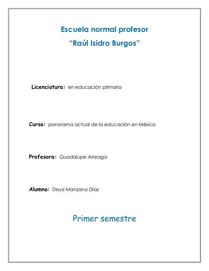 """Escuela normal profesor               """"Raúl Isidro Burgos""""Licenciatura: en educación primariaCurso: panorama actual de la ..."""