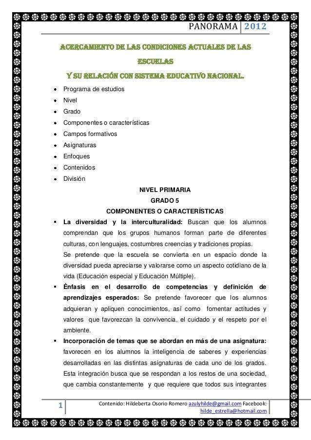 PANORAMA 2012    ACERCAMIENTO DE LAS CONDICIONES ACTUALES DE LAS                                     ESCUELAS         Y SU...