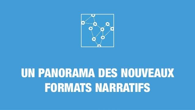UN PANORAMA DES NOUVEAUX FORMATS NARRATIFS