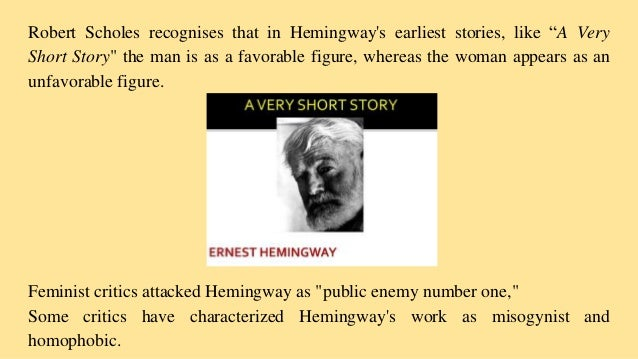 feminist criticism and ernest hemingway But not too long ago even his skill as a short-story writer was not enough to insulate the hemingway reputation from criticism  feminist backlash  ernest.