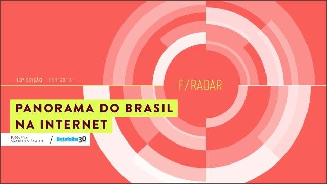 F/RADAR 13ª EDIÇÃO OUT 2013 PANORAMA DO BRASIL NA INTERNET
