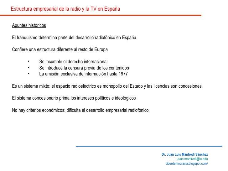 <ul><li>Apuntes históricos </li></ul><ul><li>El franquismo determina parte del desarrollo radiofónico en España </li></ul>...