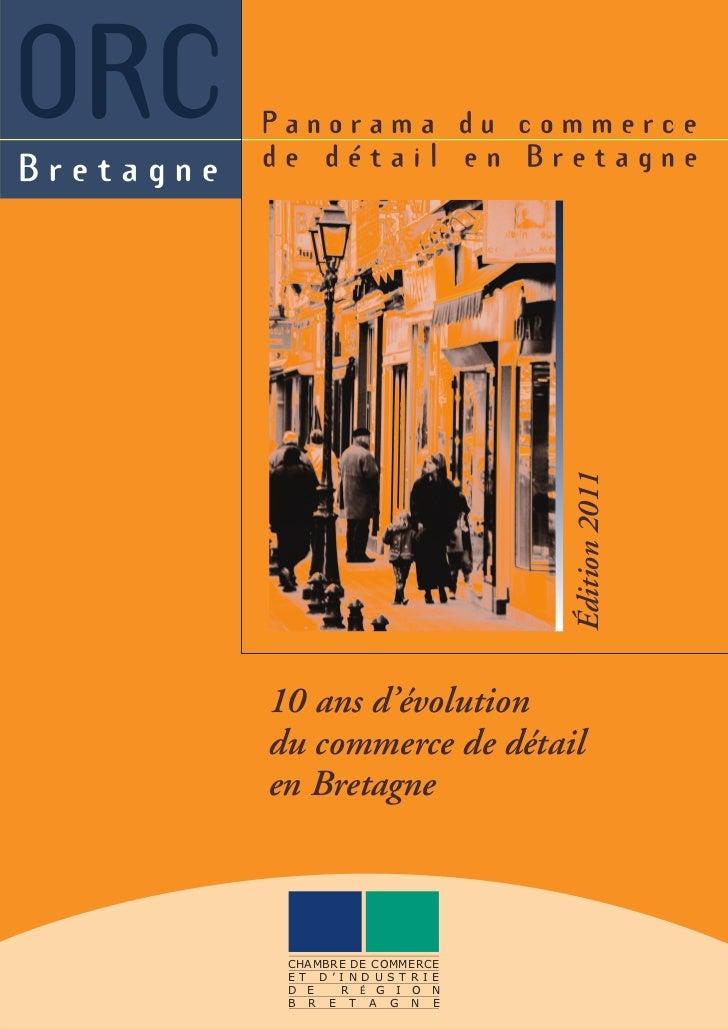 Édition 201110 ans d'évolutiondu commerce de détailen Bretagne CHAMBRE DE COMMERCE E T D ' I N D U S T R I E D E     R É G...