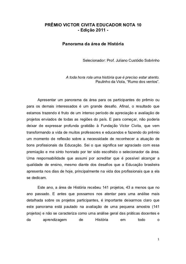 PRÊMIO VICTOR CIVITA EDUCADOR NOTA 10                      - Edição 2011 -                    Panorama da área de História...