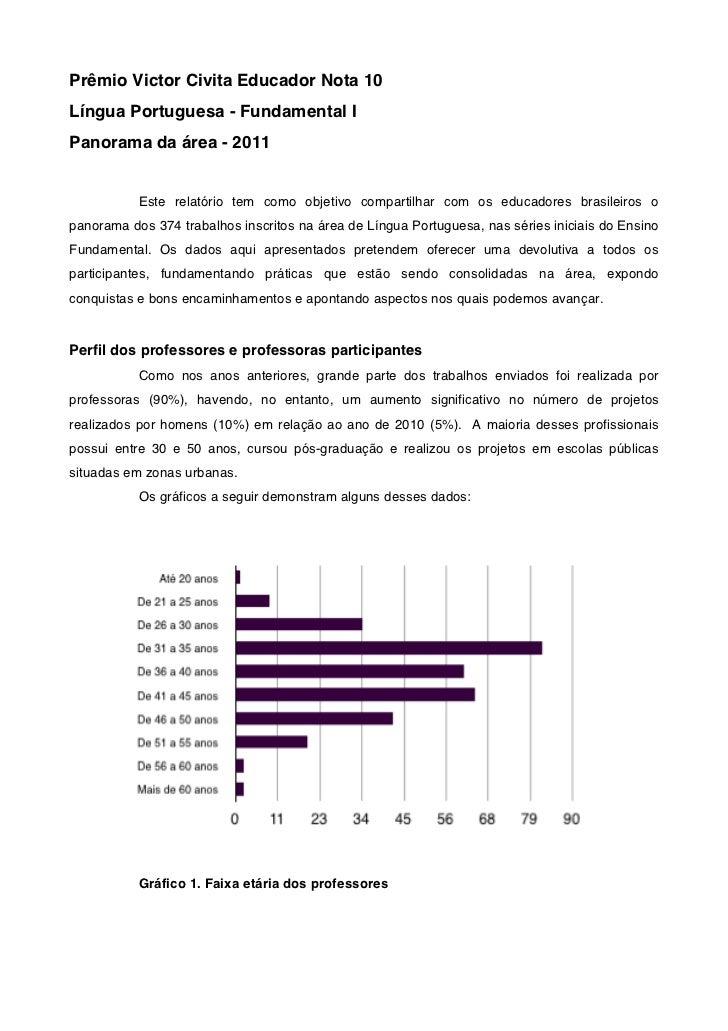 Prêmio Victor Civita Educador Nota 10Língua Portuguesa - Fundamental IPanorama da área - 2011           Este relatório tem...