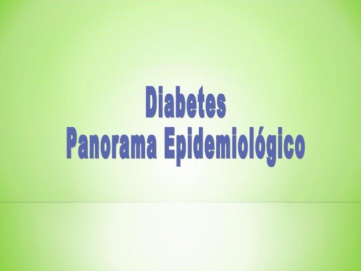 Diabetes  Panorama Epidemiológico