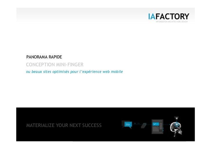 PANORAMA RAPIDE            CONCEPTION MINI-FINGER            ou beaux sites optimisés pour l'expérience web mobile        ...