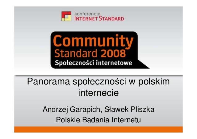 Imię, nazwisko stanowisko, firma Panorama społeczności w polskim internecie Andrzej Garapich, Sławek Pliszka Polskie Badan...