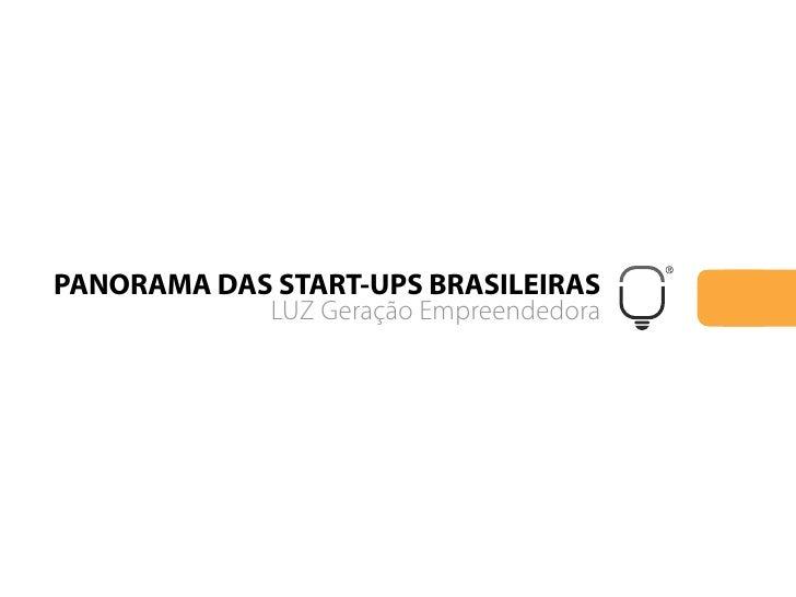 PANORAMA DAS START-UPS BRASILEIRAS             LUZ Geração Empreendedora