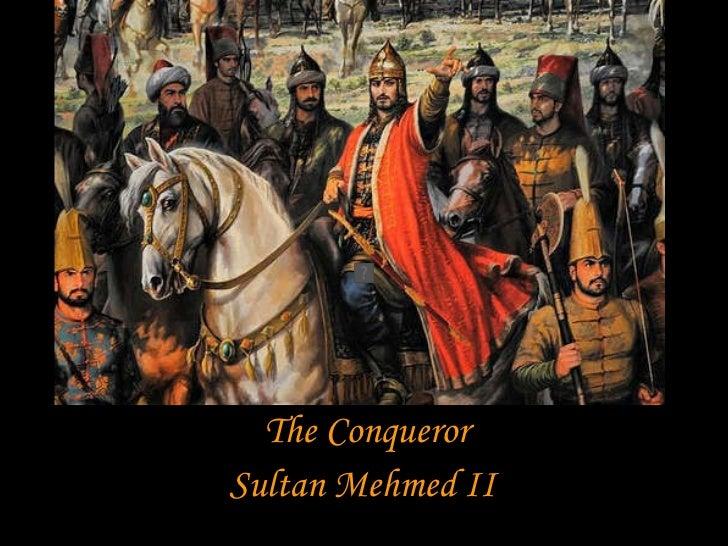 The Conqueror Sultan Mehmed II