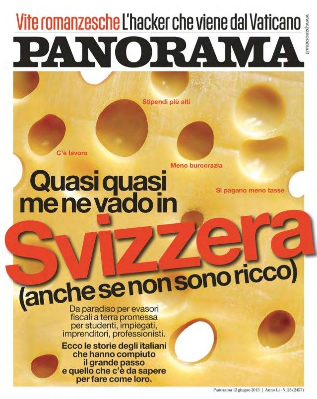 Panorama 16 6 2013 - Quasi quasi me ne vando in svizzera