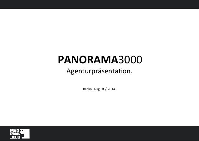 PANORAMA3000  Agenturpräsenta/on.  Berlin,  August  /  2014.