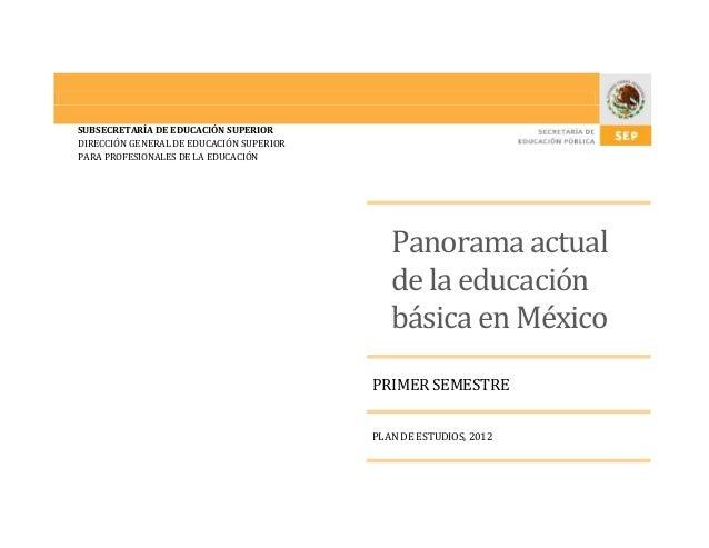 SUBSECRETARÍA DE EDUCACIÓN SUPERIOR DIRECCIÓN GENERAL DE EDUCACIÓN SUPERIOR PARA PROFESIONALES DE LA EDUCACIÓN Panorama ac...