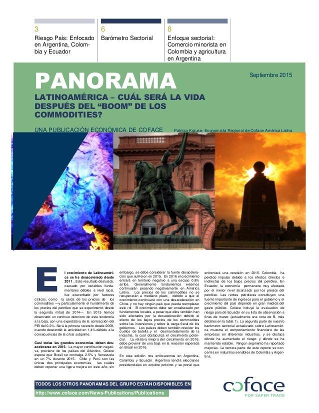 && TODOS LOS OTROS PANORAMAS DEL GRUPO ESTÁN DISPONIBLES EN http://www.coface.com/News-Publications/Publications 3 6 8 Rie...