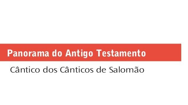 Panorama do Antigo Testamento Cântico dos Cânticos de Salomão