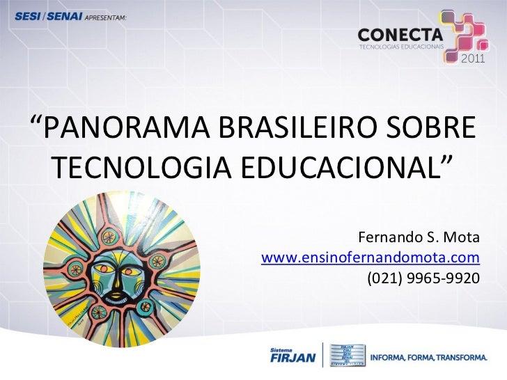 PANORAMA BRASILEIRO SOBRE TECNOLOGIA EDUCACIONAL