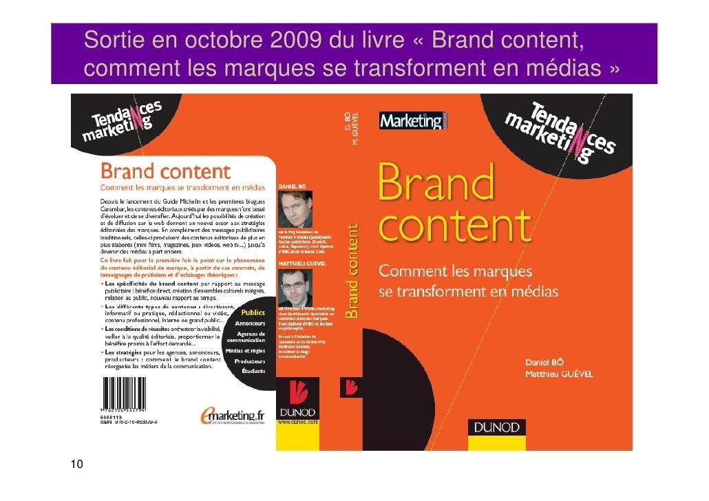Sortie en octobre 2009 du livre « Brand content,     comment les marques se transforment en médias »                      ...