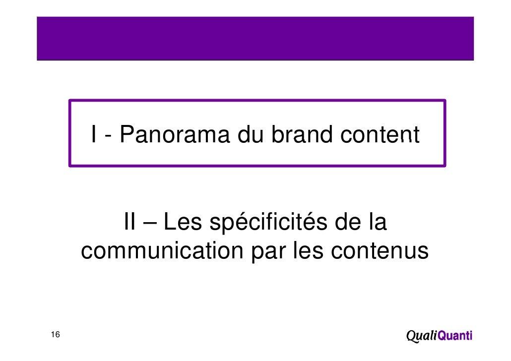 I - Panorama du brand content        II – Les spécificités de la     communication par les contenus                    p16