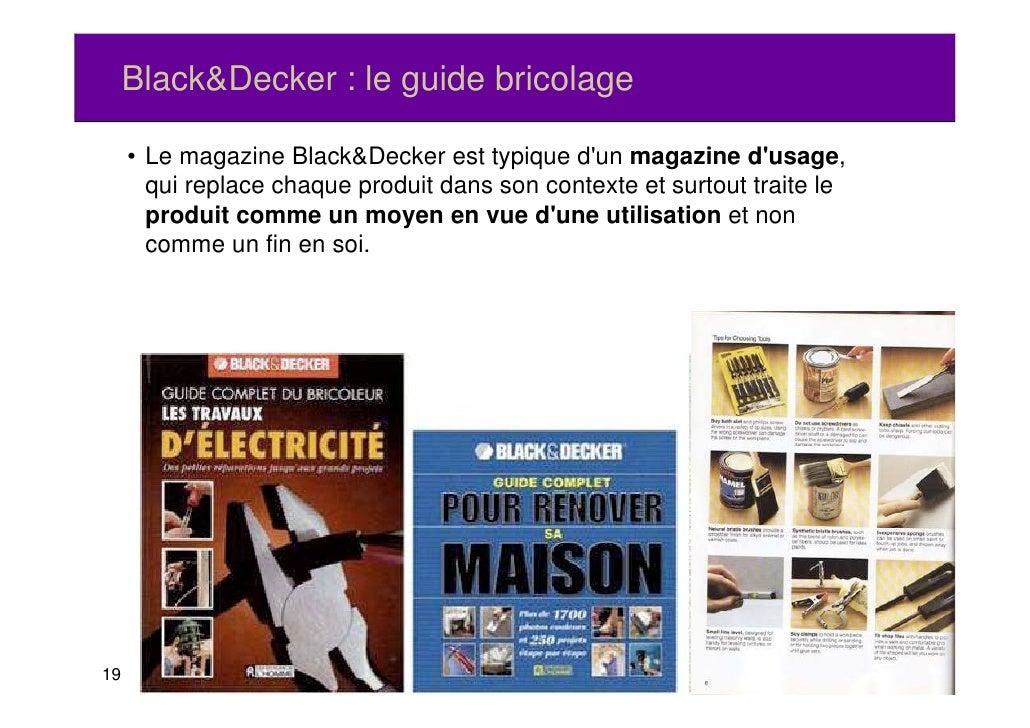 Black&Decker : le guide bricolage     • Le magazine Black&Decker est typique dun magazine dusage,       q       qui replac...
