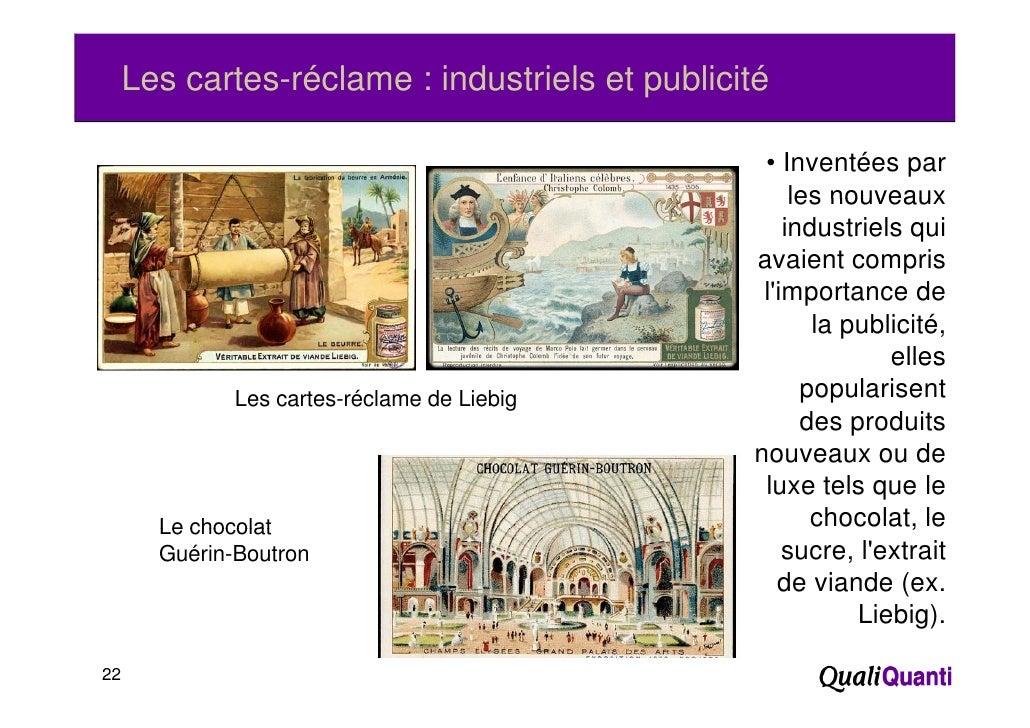 Les cartes-réclame : industriels et publicité                                                 • Inventées par             ...