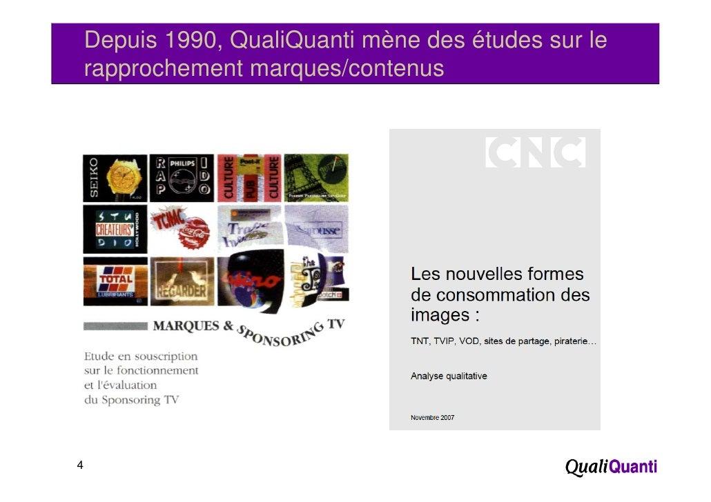 Depuis 1990, QualiQuanti mène des études sur le    rapprochement marques/contenus      pp              q4