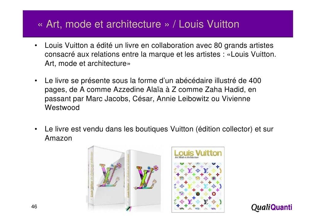 « Art, mode et architecture » / Louis Vuitton •    Louis Vuitton a édité un livre en collaboration avec 80 grands artistes...