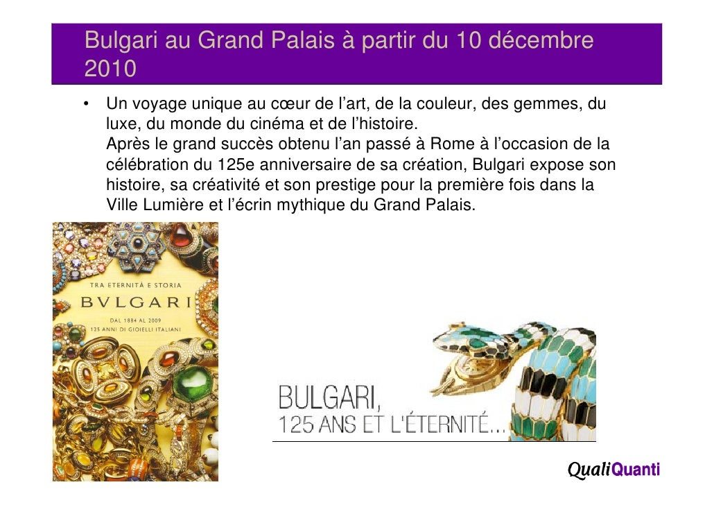 Bulgari au Grand Palais à partir du 10 décembre     2010 •     Un voyage unique au cœur de l'art, de la couleur, des gemme...