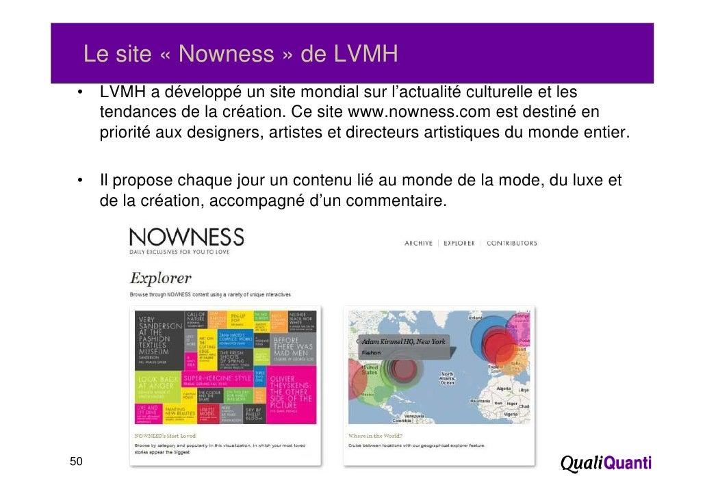 Le site « Nowness » de LVMH •    LVMH a développé un site mondial sur l'actualité culturelle et les      tendances de la c...