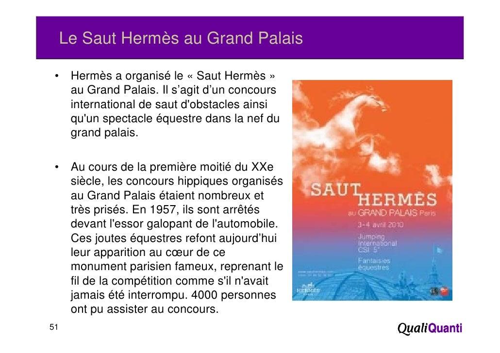 Le Saut Hermès au Grand Palais •    Hermès a organisé le « Saut Hermès »      au Grand Palais. Il s'agit d'un concours    ...