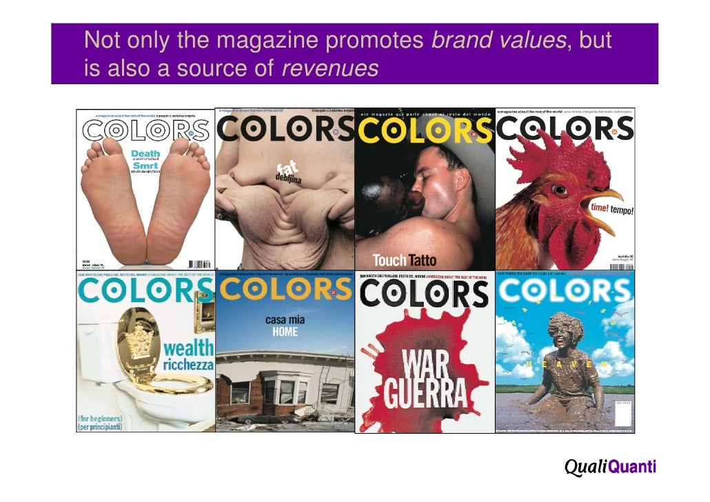 Not only the magazine promotes brand values, butis also a source of revenues