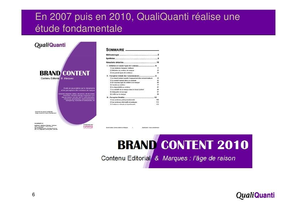 En 2007 puis en 2010, QualiQuanti réalise une    étude fondamentale6