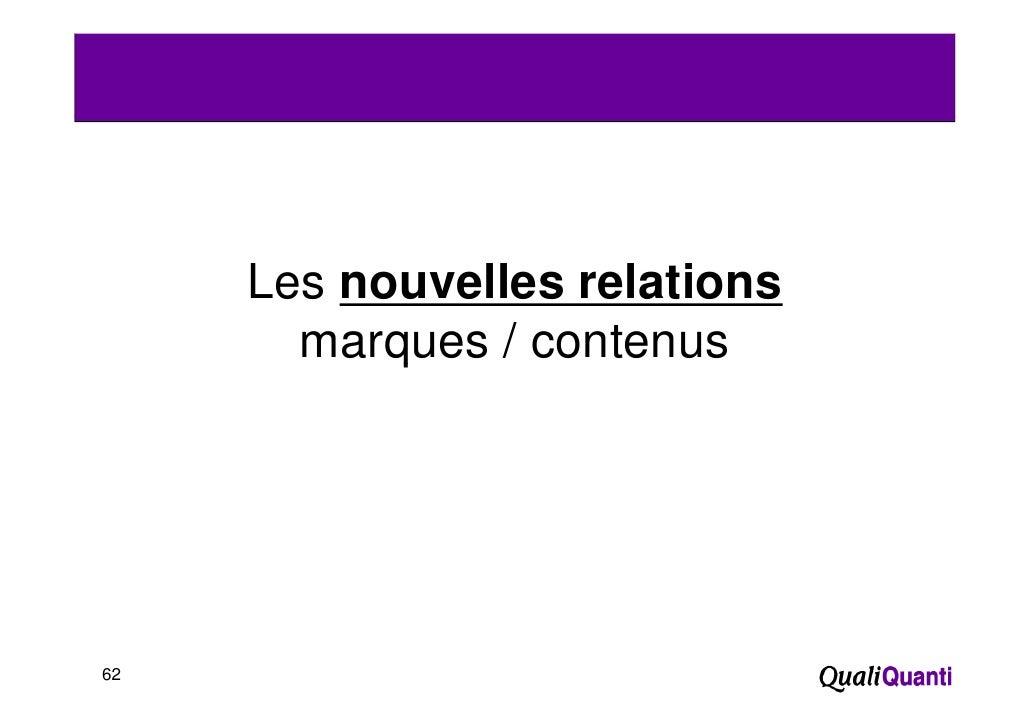 Les nouvelles relations       marques / contenus          q62