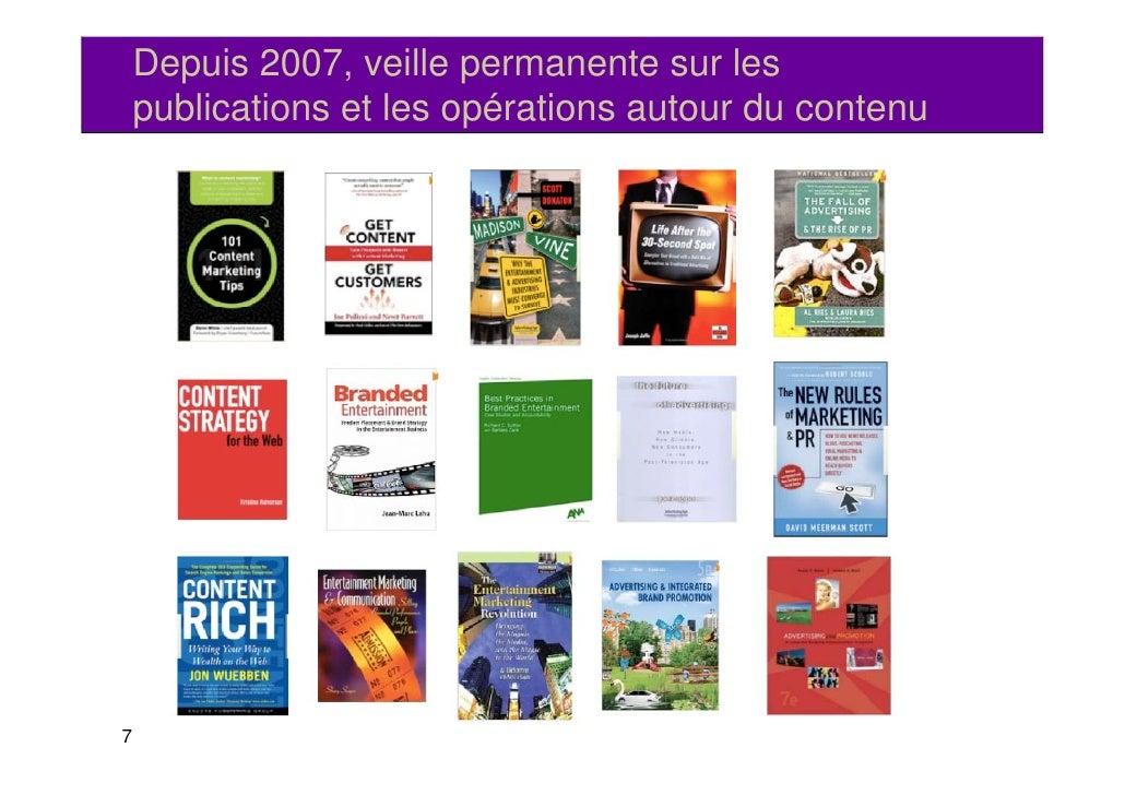 Depuis 2007, veille permanente sur les    p    publications et les opérations autour du contenu                         p7