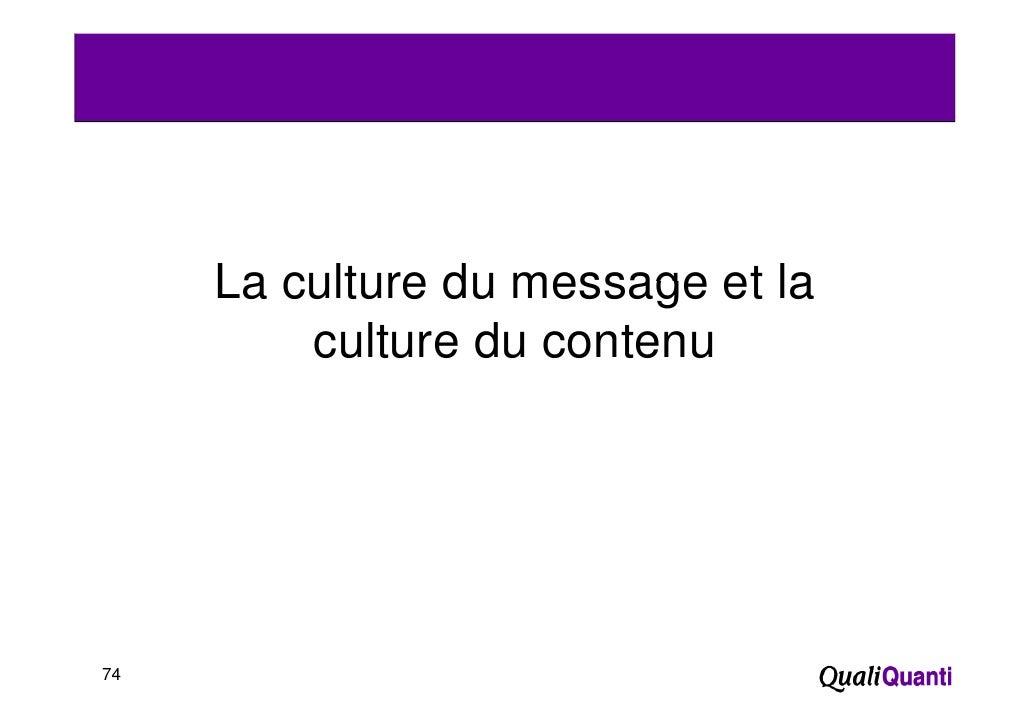 La culture du message et la         culture du contenu74