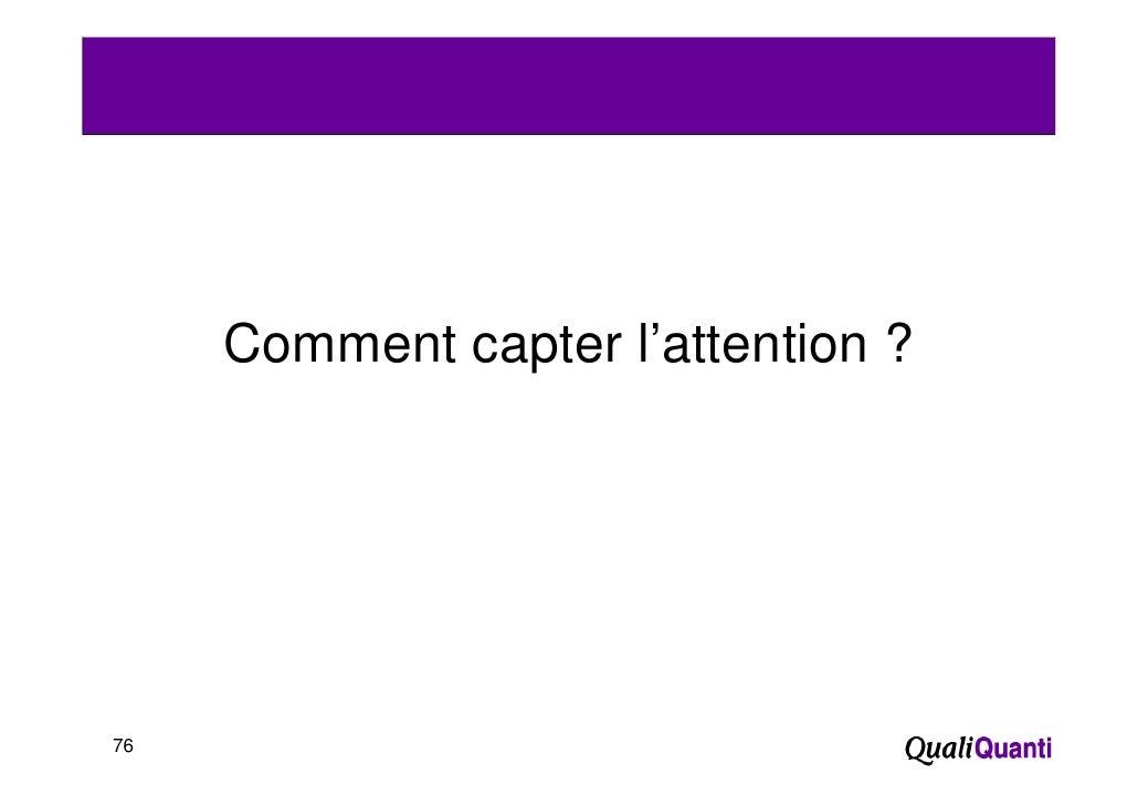 Comment capter l'attention ?76