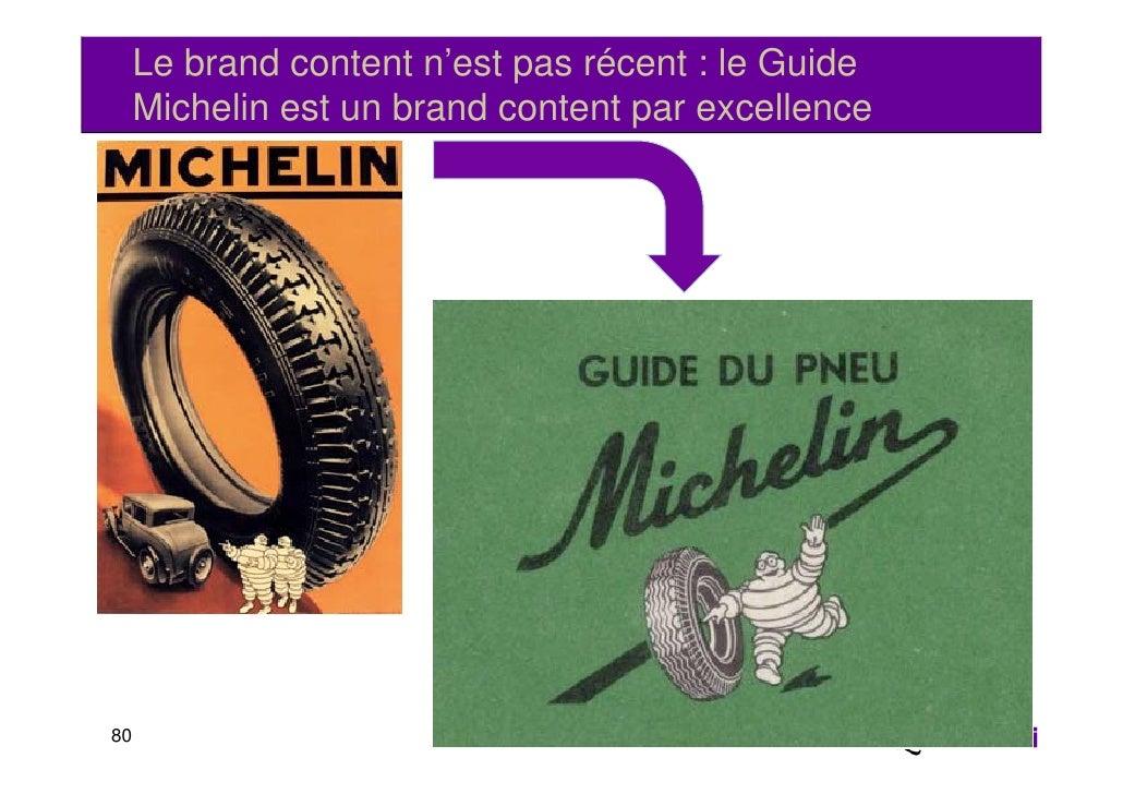 Le brand content n'est pas récent : le Guide     Michelin est un brand content par excellence                             ...