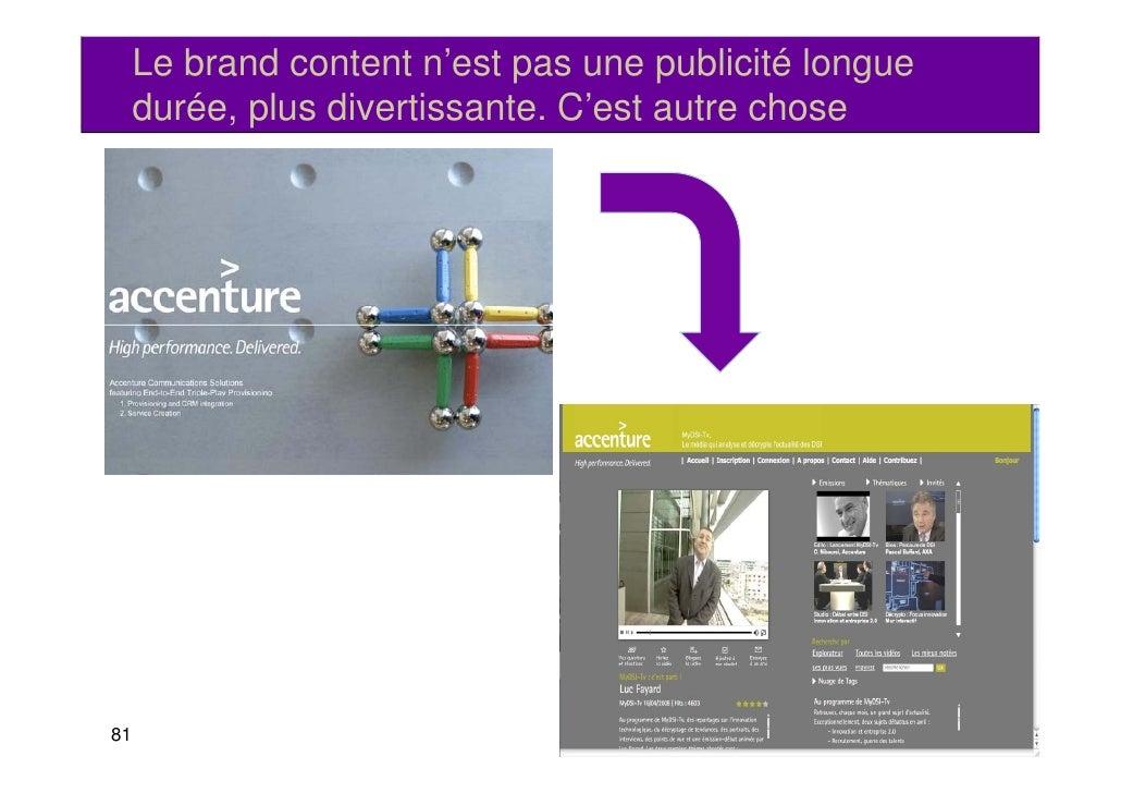 Le brand content n'est pas une publicité longue     durée, plus divertissante. C'est autre chose            p81
