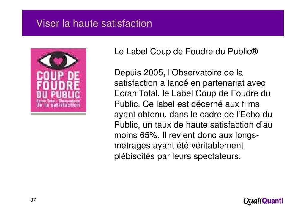 Viser la haute satisfaction                       Le Label Coup de Foudre du Public®                       Depuis 2005, l'...