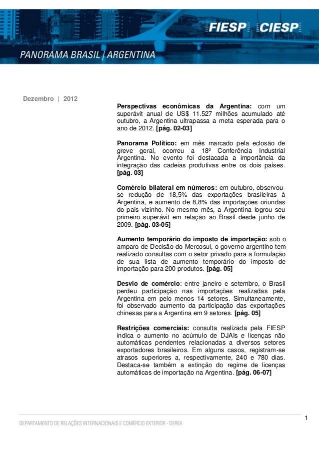 1Dezembro | 2012Perspectivas econômicas da Argentina: com umsuperávit anual de US$ 11.527 milhões acumulado atéoutubro, a ...