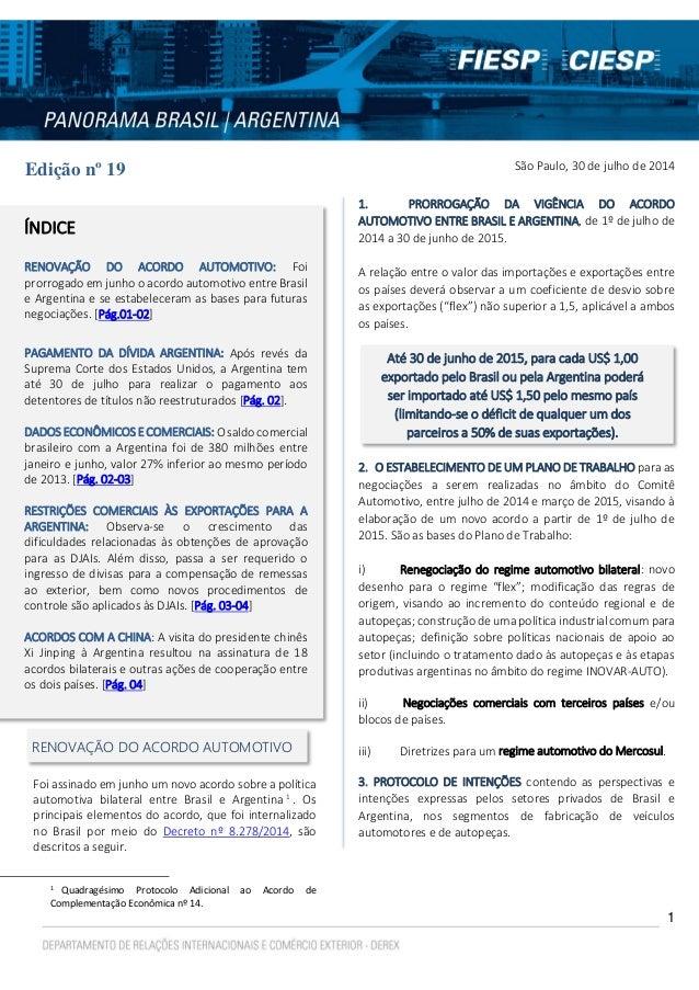 1  Edição nº 19  RENOVAÇÃO DO ACORDO AUTOMOTIVO  Foi assinado em junho um novo acordo sobre a política automotiva bilatera...