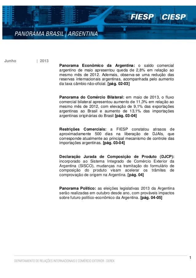 1Junho | 2013Panorama Econômico da Argentina: o saldo comercialargentino de maio apresentou queda de 2,8% em relação aomes...