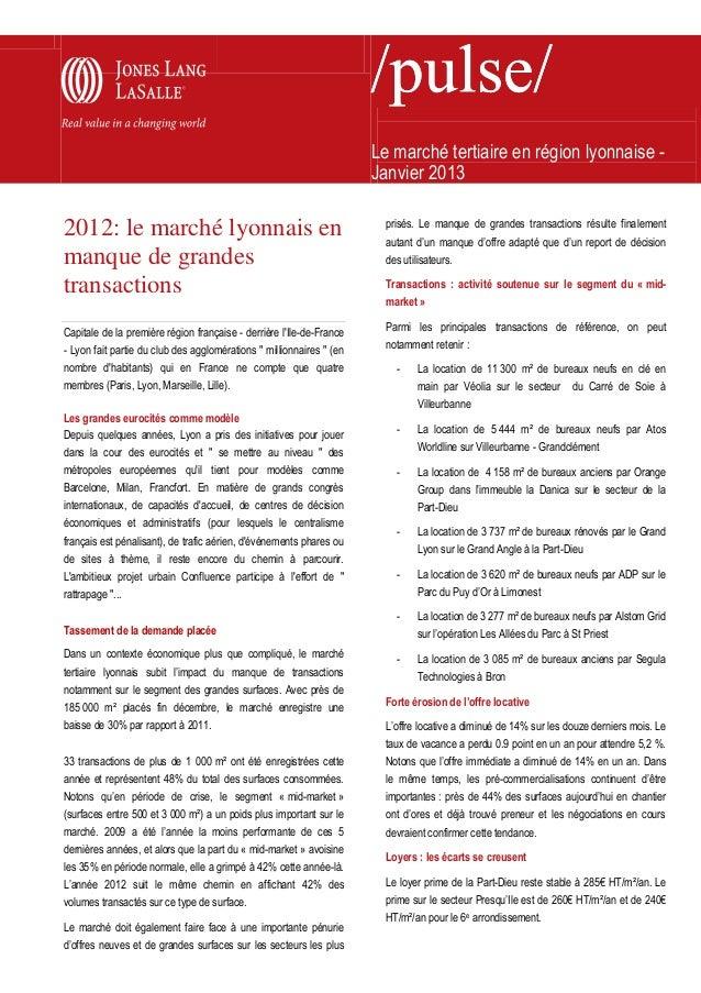 Le marché tertiaire en région lyonnaise -Janvier 20132012: le marché lyonnais enmanque de grandestransactionsCapitale de l...