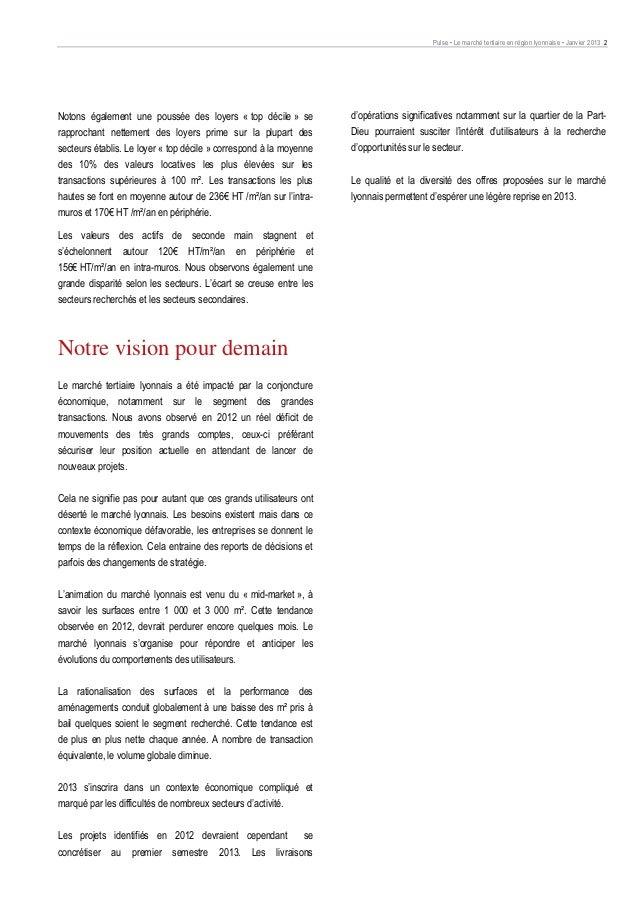 Pulse • Le marché tertiaire en région lyonnaise • Janvier 2013 2Notons également une poussée des loyers « top décile » ser...