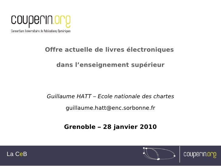 Offre actuelle de livres électroniques              dans l'enseignement supérieur              Guillaume HATT – Ecole nati...