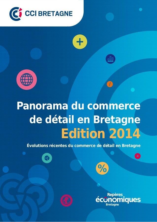 Panorama du commerce de détail en Bretagne Évolutions récentes du commerce de détail en Bretagne Edition 2014 Bretagne