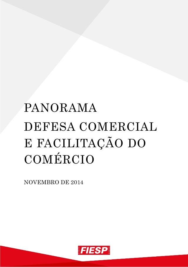 PANORAMA  DEFESA COMERCIAL E FACILITAÇÃO DO COMÉRCIO  NOVEMBRO DE 2014